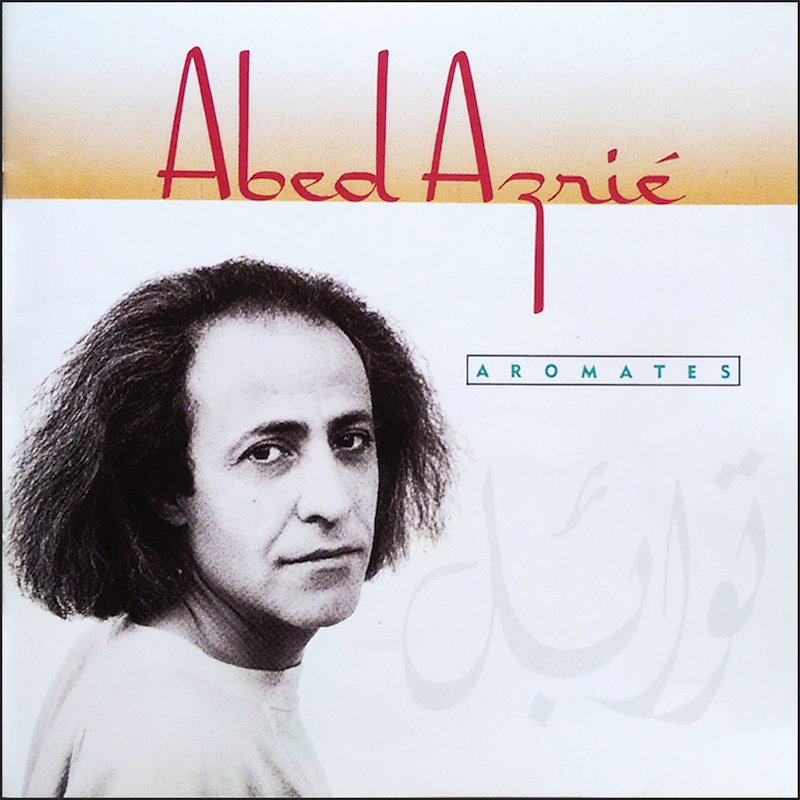 Abed Azrié - Aromates